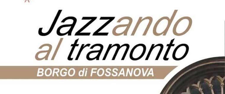 Jazzando al Tramonto – Priverno – Borgo di Fossanova